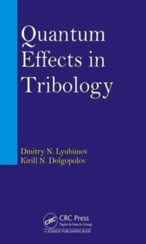 Quantum Effects in Tribology, Hardback Book