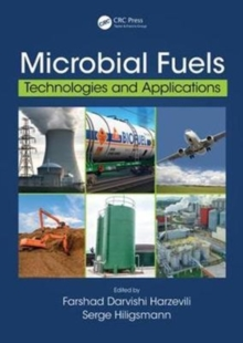Microbial Fuels : Technologies and Applications, Hardback Book