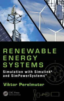 Renewable Energy Systems : Simulation with Simulink (R) and SimPowerSystems (TM), Hardback Book