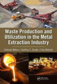Waste Production and Utilization in the Metal Extraction Industry, Hardback Book