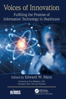 Voices of Innovation : Fulfilling the Promise of Information Technology in Healthcare, Hardback Book