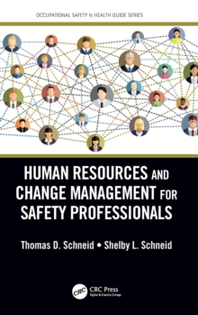 Human Resources and Change Management for Safety Professionals, Hardback Book