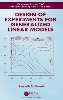 Design of Experiments for Generalized Linear Models, Hardback Book