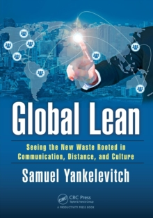 Global Lean : Seeing the New Waste Rooted in Communication, Distance, and Culture, Paperback Book