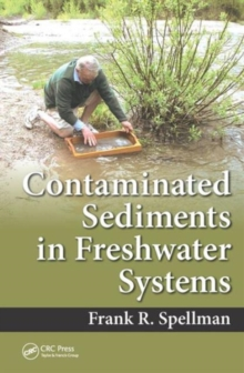 Contaminated Sediments in Freshwater Systems, Hardback Book