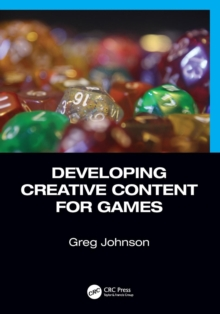 Developing Creative Content for Games, Paperback / softback Book