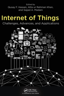Internet of Things : Challenges, Advances, and Applications, Hardback Book
