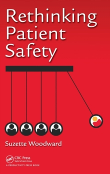 Rethinking Patient Safety, Hardback Book
