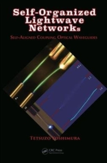 Self-Organized Lightwave Networks : Self-Aligned Coupling Optical Waveguides, Hardback Book