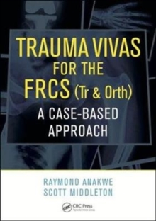 Trauma Vivas for the FRCS : A Case-Based Approach, Paperback Book