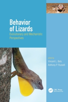 Behavior of Lizards : Evolutionary and Mechanistic Perspectives, Hardback Book