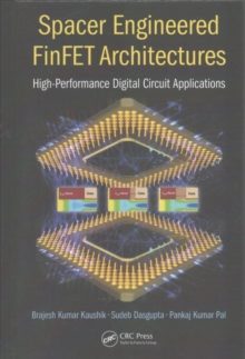 Spacer Engineered FinFET Architectures : High-Performance Digital Circuit Applications, Hardback Book