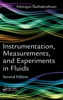 Instrumentation, Measurements, and Experiments in Fluids, Second Edition, Hardback Book