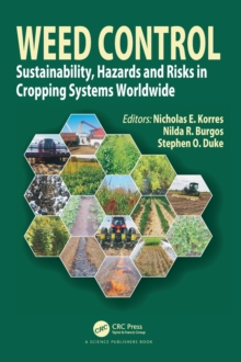 Weed Control : Sustainability, Hazards, and Risks in Cropping Systems Worldwide, Hardback Book