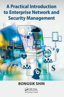 A Practical Introduction to Enterprise Network and Security Management, Hardback Book