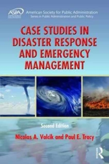 Case Studies in Disaster Response and Emergency Management, Hardback Book