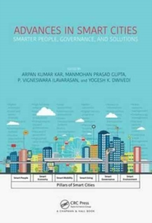 Advances in Smart Cities : Smarter People, Governance, and Solutions, Hardback Book