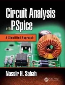 Circuit Analysis with PSpice : A Simplified Approach, Hardback Book