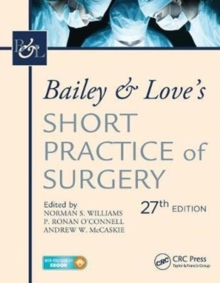 Bailey & Love's Short Practice of Surgery, 27th Edition : The Collector's edition, Paperback / softback Book