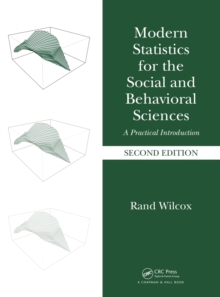 Modern Statistics for the Social and Behavioral Sciences : A Practical Introduction, Second Edition, Hardback Book