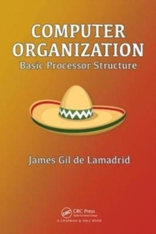 Computer Organization : Basic Processor Structure, Paperback / softback Book