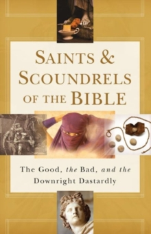 Saints & Scoundrels of the Bible, Paperback Book