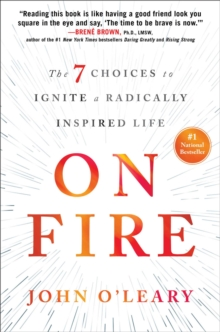 On Fire : The 7 Choices to Ignite a Radically Inspired Life, Hardback Book