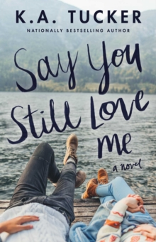Say You Still Love Me : A Novel, EPUB eBook
