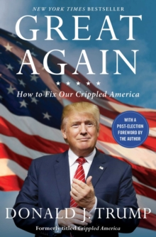 Great Again : How to Fix Our Crippled America, Paperback / softback Book