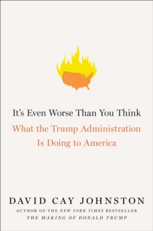 It's Even Worse Than You Think : What the Trump Administration Is Doing to America, Hardback Book