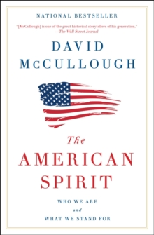 The American Spirit : Who We Are and What We Stand For, Paperback / softback Book