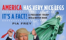 America Has Very Nice Legs-It's a Fact! : A President Trump Mix and Match Book, Paperback Book