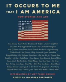 It Occurs to Me That I Am America : New Stories and Art, Hardback Book