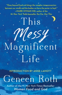 This Messy Magnificent Life : A Field Guide to Mind, Body, and Soul, Paperback / softback Book
