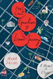 The Last Equation of Isaac Severy : A Novel in Clues, Paperback / softback Book