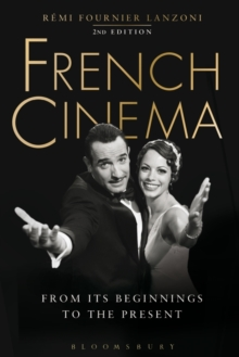 French Cinema : From its Beginnings to the Present, Paperback Book