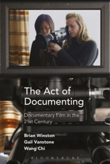 The Act of Documenting : Documentary Film in the 21st Century, Paperback Book