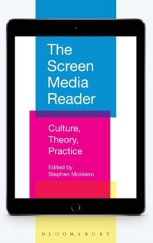 The Screen Media Reader : Culture, Theory, Practice, Hardback Book