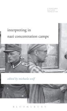 Interpreting in Nazi Concentration Camps, Hardback Book