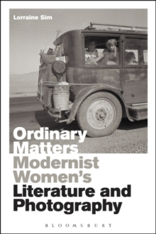Ordinary Matters : Modernist Women's Literature and Photography, Hardback Book