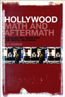 Hollywood Math and Aftermath : The Economic Image and the Digital Recession, Hardback Book