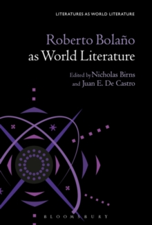 Roberto Bolano as World Literature, Hardback Book