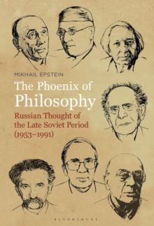 The Phoenix of Philosophy : Russian Thought of the Late Soviet Period (1953-1991), Hardback Book