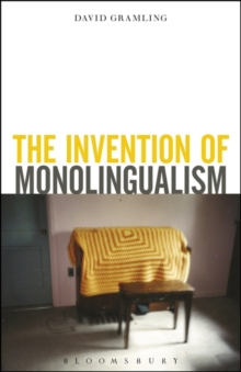 The Invention of Monolingualism, Paperback Book