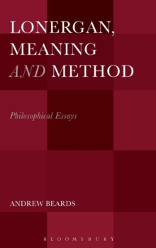 Lonergan, Meaning and Method : Philosophical Essays, Hardback Book