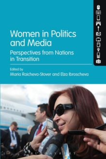 Women in Politics and Media : Perspectives from Nations in Transition, Paperback / softback Book