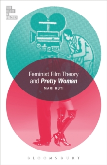 Feminist Film Theory and Pretty Woman, Paperback / softback Book