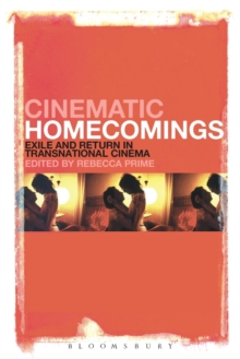 Cinematic Homecomings : Exile and Return in Transnational Cinema, Paperback Book