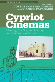 Cypriot Cinemas : Memory, Conflict, and Identity in the Margins of Europe, Paperback Book