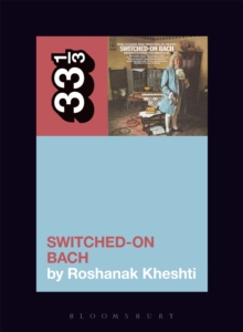 Wendy Carlos's Switched-On Bach, Paperback / softback Book